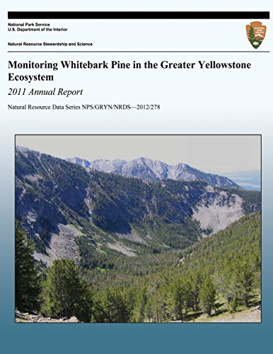 Monitoring Whitebark Pine in the Greater Yellowstone Ecosystem: 2011 Annual Report (Natural Resource Data Series NPS/GRY