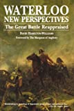 img - for Waterloo: New Perspectives: The Great Battle Reappraised by David Hamilton-Williams (1996-02-08) book / textbook / text book