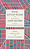 img - for Vital Little Plans: The Short Works of Jane Jacobs book / textbook / text book