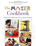 img - for The Maker Cookbook: Recipes for Children's and 'Tween Library Programs book / textbook / text book