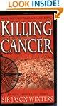 Killing Cancer: The Jason Winter's Story
