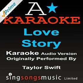Love Story (Originally Performed By Taylor Swift) {Karaoke Audio Version}