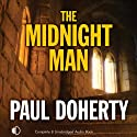 The Midnight Man (       UNABRIDGED) by Paul Doherty Narrated by Andrew Wincott