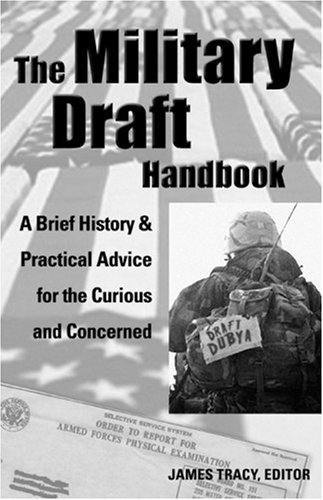 The Military Draft Handbook: A Brief History And Practical Advice for the Curious And Concerned (Paperback)
