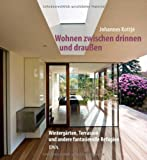 Image de Wohnen zwischen drinnen und draußen: Wintergärten, Terrassen und andere fantasievolle Refugien