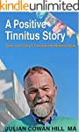 A Positive Tinnitus Story: How I Let...