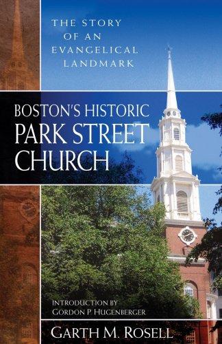 Boston's Historic Park Street Church: The Story of an Evangelical Landmark