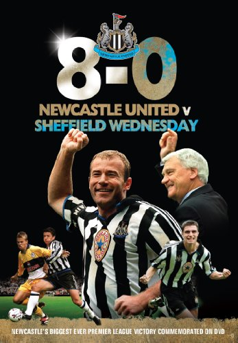 Newcastle United 8 v 0 Sheffield Wednesday - The Greatest Premier league Victory [DVD]