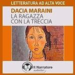 La ragazza con la treccia | Dacia Maraini