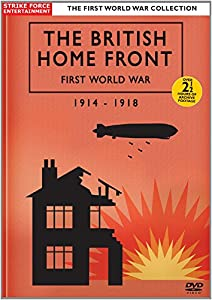 The British Home Front First World War 1914-1918 [DVD]