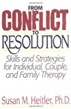 From Conflict to Resolution: Skills and Strategies for Individual, Couple and Family Therapy (A Norton professional book) by Heitler, Susan M (1994) Paperback