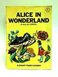 Alice in Wonderland: A Giant Fairy Story