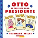 Otto se presenta para presidente: (Spanish language edition of Otto Runs for President) (Spanish Edition)