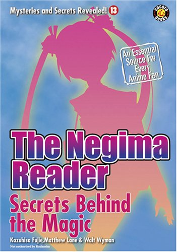 The Negima Reader: Secrets Behind the Magic (Mysteries and Secrets Revealed)