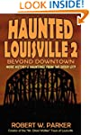 Haunted Louisville 2: Beyond Downtown