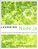 Learning Node.js: A Hands-On Guide to Building Web Applications in JavaScript