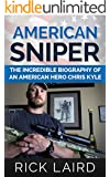 American Sniper: The Incredible Biography of an American Hero, Chris Kyle (Chris Kyle, Iraq War, Navy Seal, American Icons, History, Biography, PTSD)