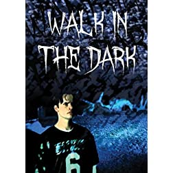 Walk in the Dark