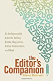 Steve Dunham The Editor's Companion: An Indispensable Guide to Editing Books, Magazines, Online Publications, and More