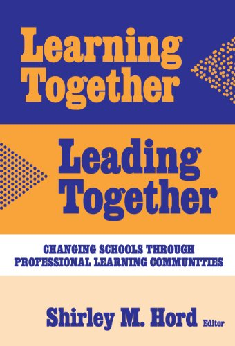 Learning Together, Leading Together: Changing Schools...