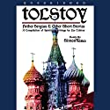 Father Sergius & Other Short Stories (       UNABRIDGED) by Leo Tolstoy Narrated by Simon Vance