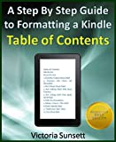 A Step By Step Guide to Formatting Kindle Table of Contents (How To Format a Kindle Book)