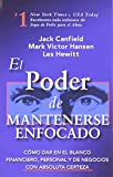 El Poder de Mantenerse Enfocado: Como dar en el blanco financiero, personal y de negocios con absoluta certeza (Spanish Edition) (0757302300) by Canfield, Jack