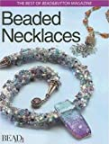 Beaded Necklaces (The Best of Bead & Button Magazine)