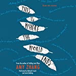 This Is Where the World Ends | Amy Zhang