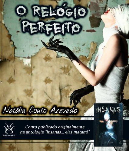 Natália Couto Azevedo - O Relógio Perfeito (Insanas... elas matam! Contos Avulsos) (Portuguese Edition)