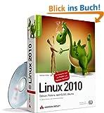 Linux 2010 - Debian, Fedora, openSUSE, Ubuntu. 9., �berarbeitete und erweiterte Auflage (Open Source Library)