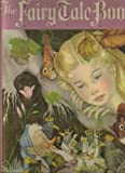 The Fairy Tale Book - (A Deluxe Golden Book)