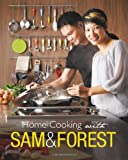 img - for Home Cooking With Sam & Forest by Sam Leong, Forest Leong (2012) Paperback book / textbook / text book