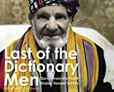 Last Of The Dictionary Men: Stories from the South Shields Yemeni Sailors