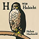 H wie Habicht Audiobook by Helen Macdonald Narrated by Cathlen Gawlich