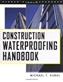 img - for Construction Waterproofing Handbook by Kubal, Michael T. (1999) Hardcover book / textbook / text book