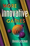 img - for More Innovative Games 1st edition by Lichtman, Brenda (1999) Paperback book / textbook / text book
