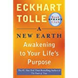 A New Earth: Awakening to Your Life's Purpose (Oprah's Book Club, Selection 61) ~ Eckhart Tolle