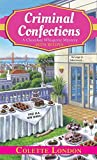 Criminal Confections (Chocolate Whisperer Mystery): Written by Colette London, 2015 Edition, Publisher: Kensington Publishing Corporation [Mass Market Paperback] Colette London