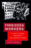 Forbidden Workers: Illegal Chinese Immigrants and American Labor (156584517X) by Kwong, Peter