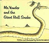 Mr. Yowder and the Giant Bull Snake (0823403114) by Rounds, Glen