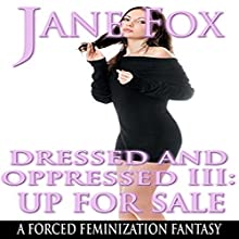 Up for Sale: Dressed and Oppressed, Book 3 Audiobook by Jane Fox Narrated by Marcus M. Wilde