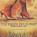 Till Death Do Us Part Series: Books 1-2   Cheryl Bradshaw