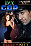 Ivy and the Cop (Power Play)