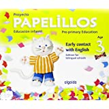 Papelillos Pre-Primary Education. Early contact with English. Age 3. Edition for bilingual schools
