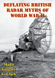 Deflating British Radar Myths of World War II