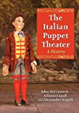 The Italian Puppet Theater: A History (0786443464) by John McCormick