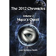 The 2012 Chronicles: Myca's Quest (Volume 2)