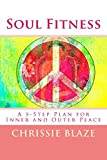 img - for Soul Fitness: A 5-Step Plan for Inner and Outer Peace book / textbook / text book