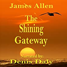 The Shining Gateway (       UNABRIDGED) by James Allen Narrated by Denis Daly